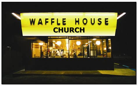 wafflw house church of the waffle house hospice matters