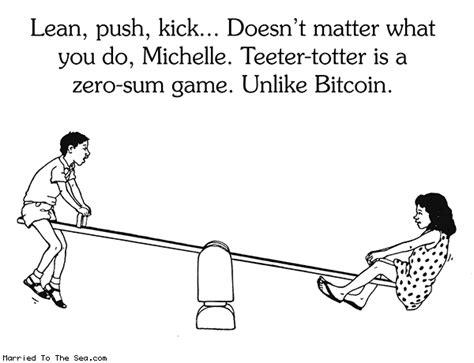 bitcoin zero sum game quot married to the sea quot bitcoin comic bitcoin