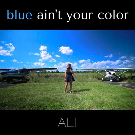 blue ain t your color blue ain t your color keith cover by ali