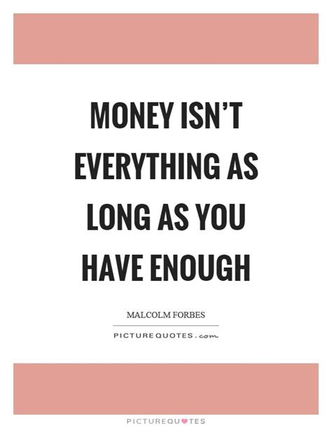Essay About Money Isnt Everything In by Money Quotes Money Sayings Money Picture Quotes Page 23
