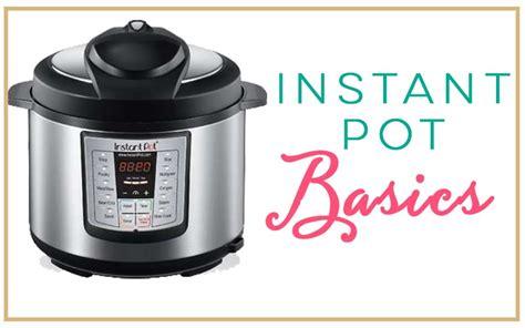 the complete instant pot 174 instant pot basics the house of plaidfuzz