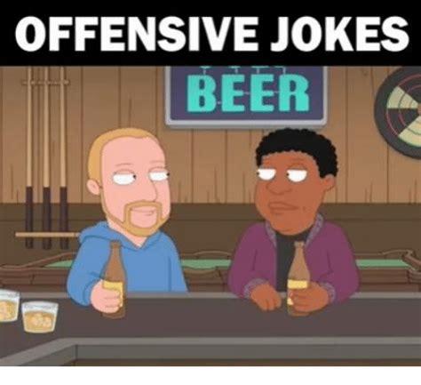 Dank Memes Offensive - offensive jokes beer beer meme on sizzle