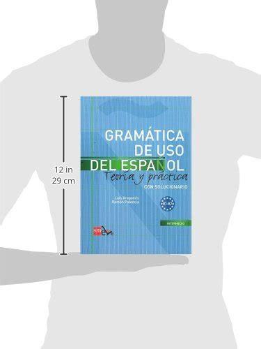 libro gramatica de uso del espanol teoria y practica gramatica de uso del espanol