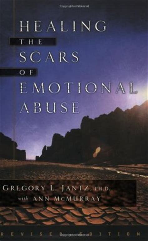visible scars healing the books healing the scars of emotional abuse by gregory l jantz