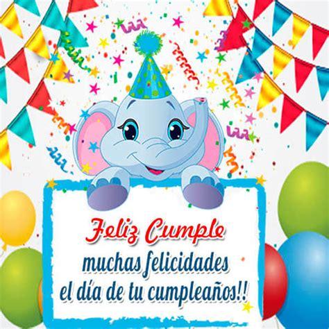 imagenes de feliz cumpleaños infantiles maravillosos saludos de cumplea 241 os para ni 241 os frases