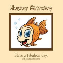have a fabulous day cartoon fish free birthday cards