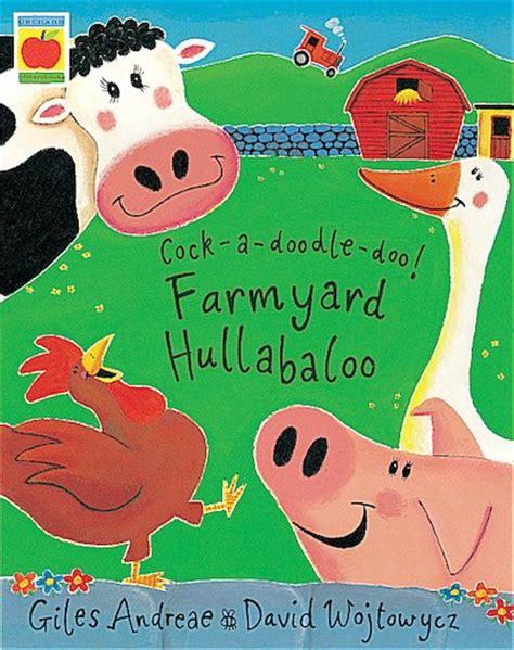 farmyard hullabaloo a doodle doo farmyard hullabaloo scholastic shop