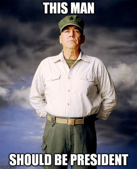 was r ermey in the r ermey 4 president imgflip