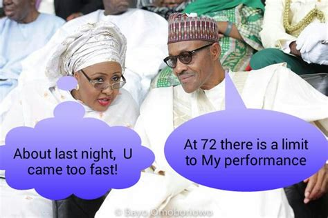 Aisha Meme - aisha buhari says the president came too fast last night