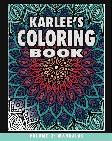 mandala coloring book vol 3 karlee s coloring book vol 3 mandalas karlee porter