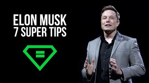 elon musk youtube elon musk 7 super tips youtube