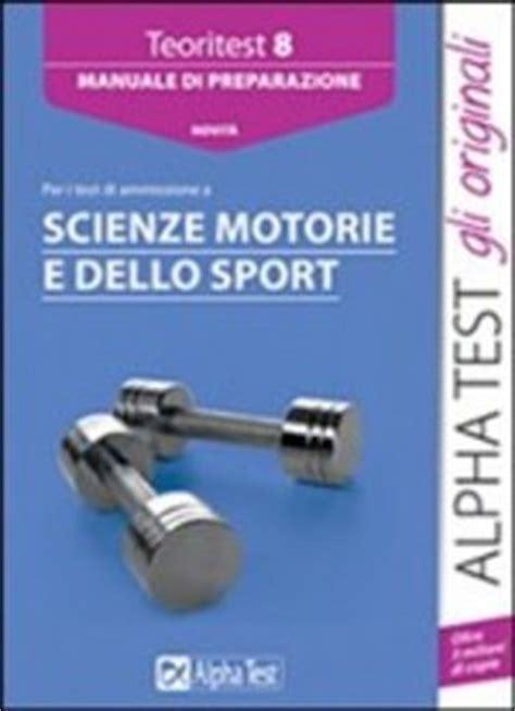 test di ammissione scienze motorie i libri per tutti gli esami di ammissione alle facolt 224