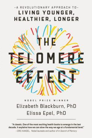 the telomere effect a revolutionary approach to living younger healthier longer books salk president co authors new york times bestselling book