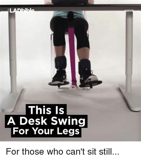 desk swing for legs swinging memes of 2017 on sizzle lifts