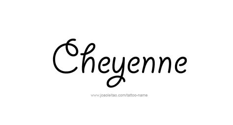Cheyenne Also Search For Cheyenne Name Designs