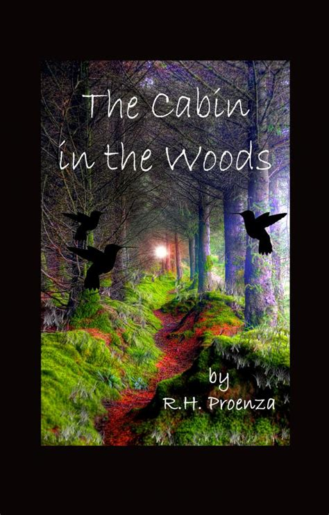Cabin In The Woods Book by The Cabin In The Woods R H Proenza 187 Read Free Book
