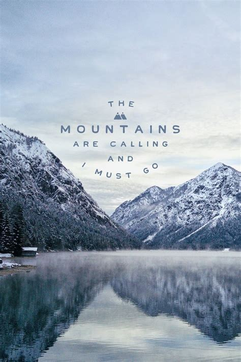 Mountains Are Calling best 25 the mountains are calling ideas on