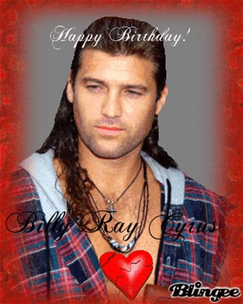 Billy Ray Cyrus Meme - happy birthday billy ray cyrus by rebecca bling picture
