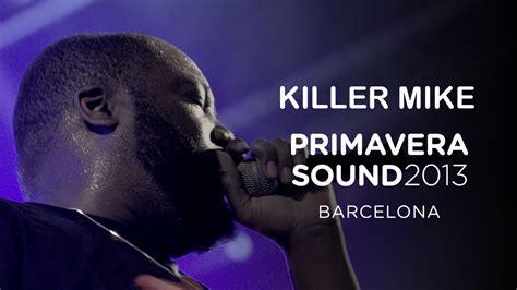 rap music killer mike rar killer mike performs quot r a p music quot primavera sound 2013