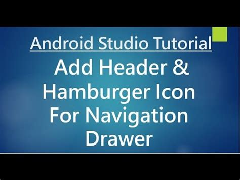 android studio tutorial navigation drawer android studio tutorial 74 add header and hamburger