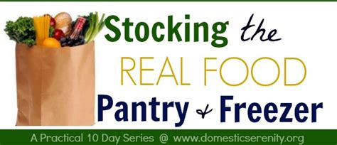 Food Pantry Meaning by 10 Days Of The Real Food Pantry Freezer Domestic Serenity