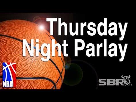 Mba Picks Parlay by Thursday Parlay Nba Picks
