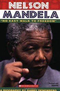 An American Barry Denenberg Children S Book Review Nelson Mandela No Easy Walk To Freedom By Barry Denenberg Author