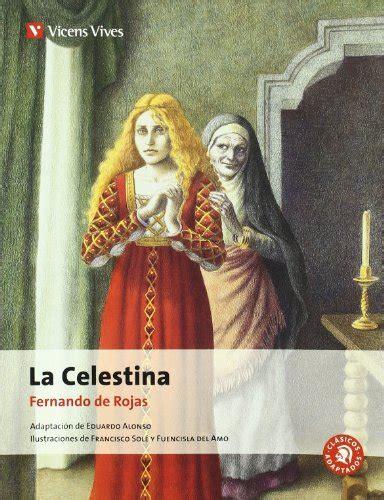 la celestina clasicos y lengua y literatura la celestina