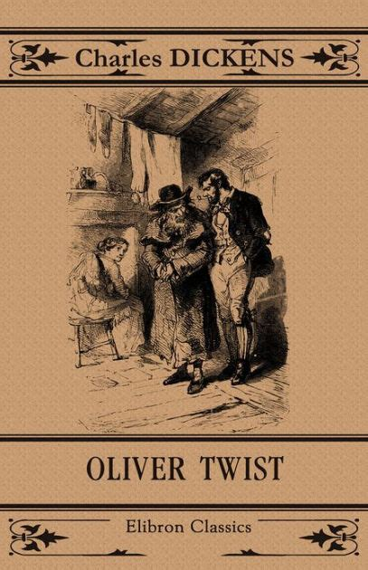 Classics Oliver Twist oliver twist elibron classics by charles dickens nook