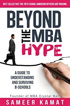 Mba Sameer Kamat by Beyond The Mba Hype A Guide To Understanding