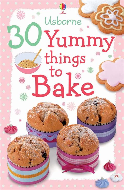 30 yummy things to bake at usborne books at home