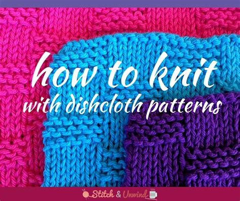 learn knitting learn how to knit with a knit dishcloth pattern stitch