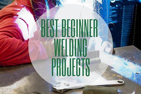 easy beginner welding projects tool beast