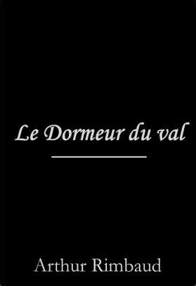 Le Dormeur Du Val Rimbaud Date by Le Dormeur Du Val By Arthur Rimbaud Nook Book Ebook