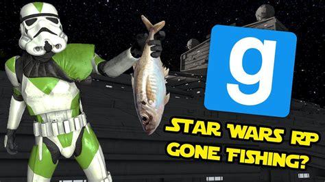 game gone fishing mod gone fishing star wars rp garry s mod youtube