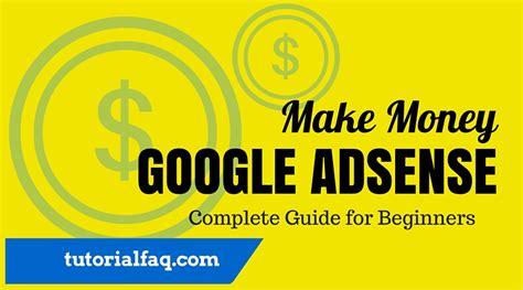 google adsense tutorial for beginners best google adsense guide for beginners tutorial faq
