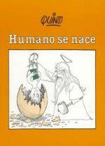 humano se nace 8426445454 humano se nace quino comprar libro en fnac es