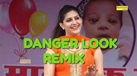 sapna choudhary new video song danger look remix sapna choudhary new latest hr