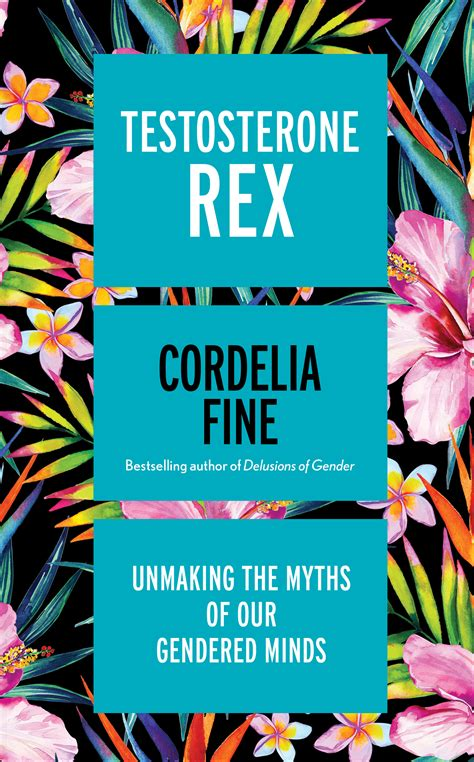 libro testosterone rex unmaking the podcast cordelia fine pokes holes in old fashioned ideas about testosterone and sexed brains