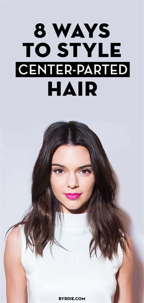 8 Ways To Spark His Interest On A Date by 8 Ways To Style Center Parted Hair Courtesy Of Kendall