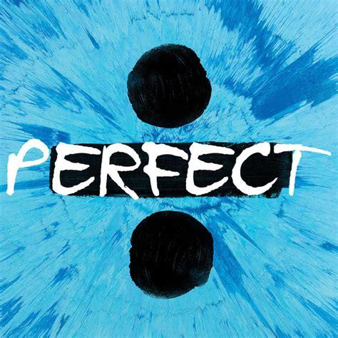 ed sheeran perfect itunes perfect originally performed by ed sheeran karaoke