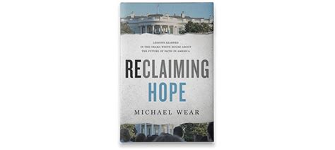 reclaiming lessons learned in the obama white house about the future of faith in america books michael wear faire de la politique par la foi ifes