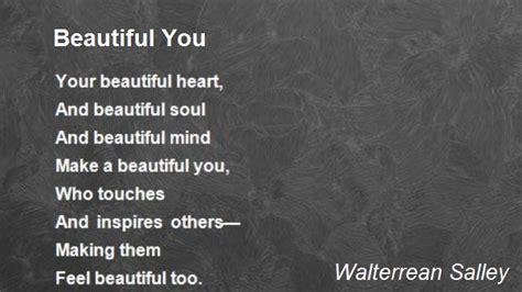 Beautiful You beautiful you poem by walterrean salley poem