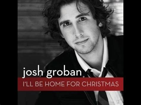 i ll be home for by josh groban with lyrics