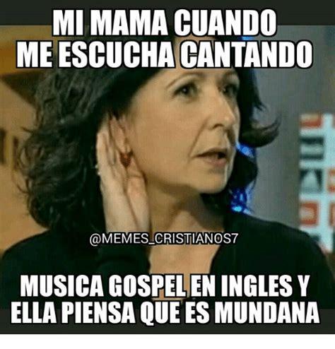 Memes Musica - mi mama cuando meescuchacantando memes cristiano s7 musica
