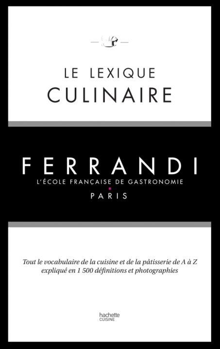 Le lexique culinaire de Ferrandi | Hachette Pratique