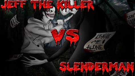 imagenes reales de jeff the killer vs slenderman creepypasta slenderman vs jeff the killer espa 241 ol youtube