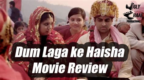film dum laga ke haisha video song dum laga ke haisha movie review xlent movie with an xl