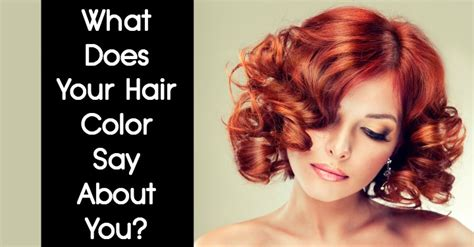 what color is your hair what does your hair color say about you