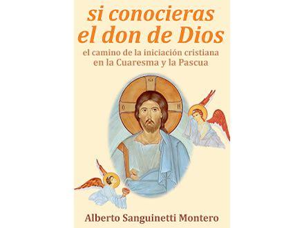si conocieras el don un libro para gustar el bautismo en la cuaresma y la pascua amicus sponsi alberto